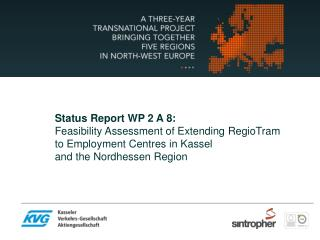 Status Report  WP 2 A 8: Feasibility Assessment of Extending RegioTram