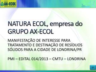 NATURA ECOL, empresa do GRUPO AX-ECOL