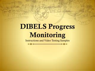 DIBELS Progress Monitoring Instructions and Video Testing Samples