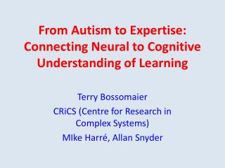 From Autism to Expertise: Connecting Neural to Cognitive Understanding of Learni ng