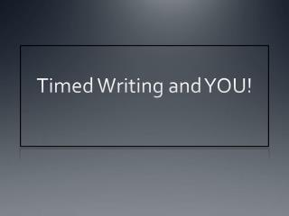 Timed Writing and YOU!