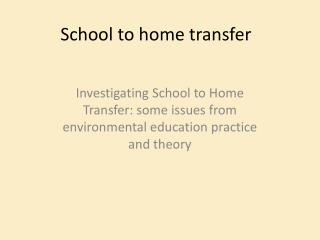 School to home transfer
