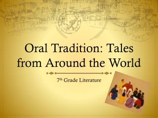 Oral Tradition: Tales from Around the World