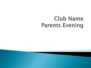 Club Name Parents Evening