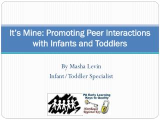It's Mine: Promoting Peer Interactions with Infants and Toddlers