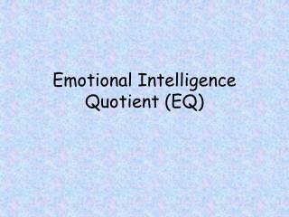 Emotional Intelligence Quotient (EQ)