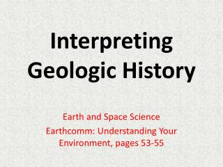 Interpreting Geologic  History