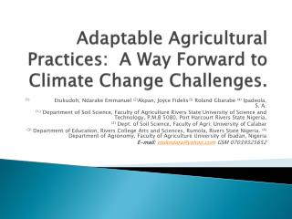 Adaptable Agricultural Practices:  A Way Forward to Climate Change Challenges.