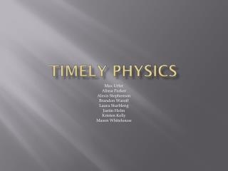 Timely Physics