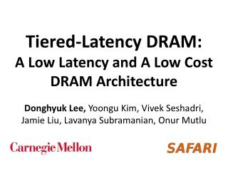 Tiered-Latency DRAM: A Low Latency and A Low Cost DRAM Architecture