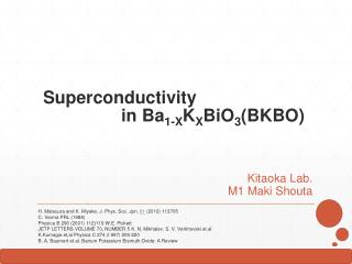 Superconductivity in  Ba 1 - X K X BiO 3 (BKBO)