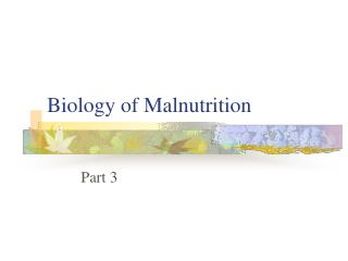 Biology of Malnutrition