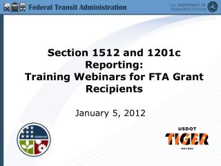 Section 1512 and 1201c Reporting:  Training Webinars for FTA Grant Recipients