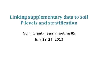 Linking supplementary data to soil P levels and stratification