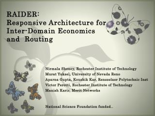 RAIDER:  Responsive Architecture for Inter-Domain Economics and  Routing