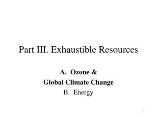Part III.  Exhaustible Resources