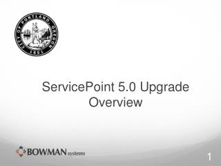 ServicePoint 5.0 Upgrade Overview