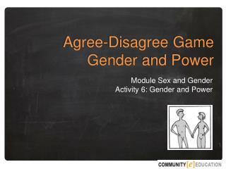 Agree-Disagree  Game Gender  and Power