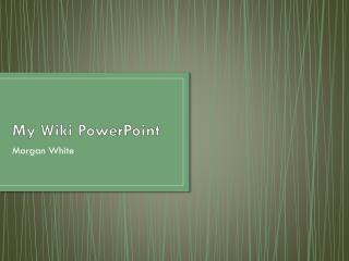 My Wiki PowerPoint