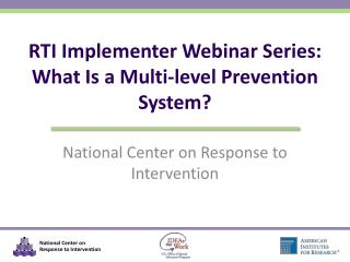 RTI Implementer Webinar Series: What Is a Multi-level Prevention System?