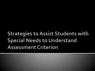 Strategies to Assist Students with Special Needs to Understand Assessment Criterion