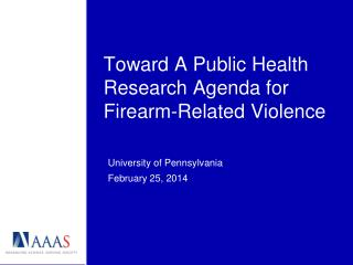 Toward A Public Health Research Agenda for Firearm-Related Violence