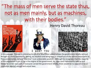 """The mass of men serve the state thus, not as men mainly, but as machines, with their bodies."""