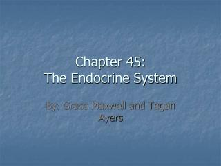 Chapter 45:  The Endocrine System