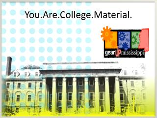 You.Are.College.Material .