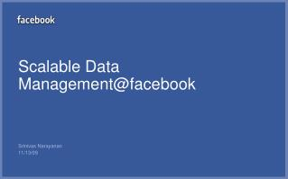 Scalable Data Management@facebook