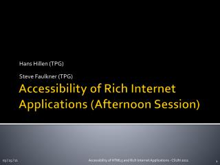 Accessibility of Rich Internet Applications (Afternoon Session)