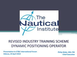 REVISED INDUSTRY TRAINING SCHEME DYNAMIC POSITIONING OPERATOR