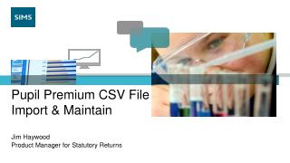 Pupil Premium CSV File Import & Maintain