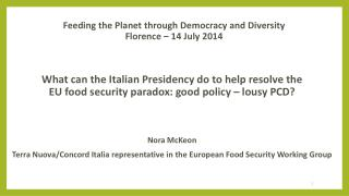 Feeding  the Planet  through Democracy  and  Diversity Florence – 14  July  2014
