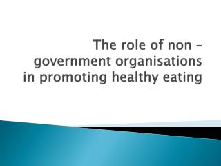 The role of non – government organisations in promoting healthy eating