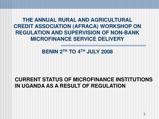 THE ANNUAL RURAL AND AGRICULTURAL CREDIT ASSOCIATION AFRACA WORKSHOP ON REGULATION AND SUPERVISION OF NON-BANK MICROFINA