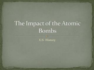 The Impact of the Atomic Bombs