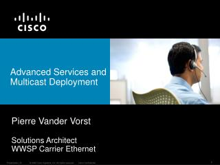 Advanced Services and Multicast Deployment