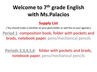 Welcome to 7 th  grade English with Ms.Palacios