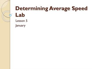 Determining Average Speed  Lab