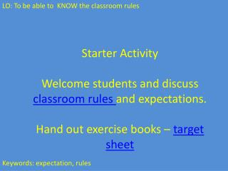 LO: To be able to  KNOW the classroom rules