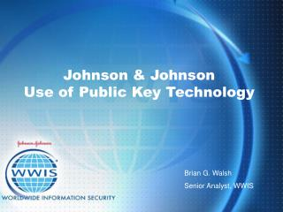 Johnson  Johnson Use of Public Key Technology