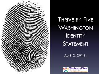 Thrive by Five Washington Identity Statement