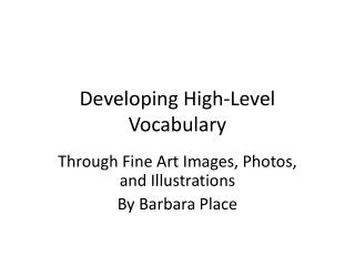 Developing High-Level Vocabulary