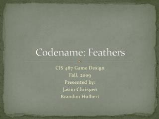 Codename: Feathers