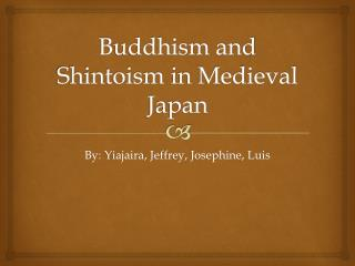 Buddhism and  Shintoism  in Medieval Japan