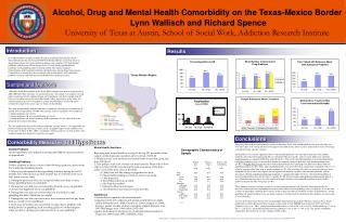 Alcohol, Drug and Mental Health Comorbidity on the Texas-Mexico Border   Lynn Wallisch and Richard Spence University of