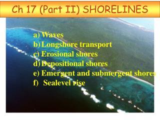 Ch 17 (Part II) SHORELINES