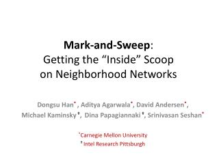 "Mark-and-Sweep :  Getting the ""Inside"" Scoop  on Neighborhood Networks"
