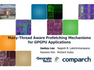Many-Thread Aware Prefetching Mechanisms for GPGPU Applications